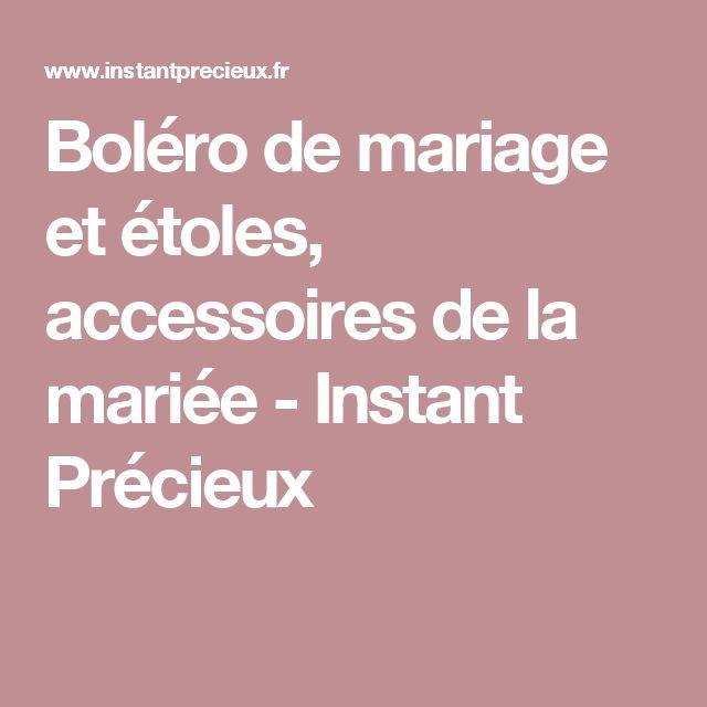 Boléro de mariage et étoles, accessoires de la mariée - Instant Précieux