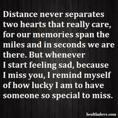 missing someone special quotes   distance never separates two hearts that really care for our memories ...