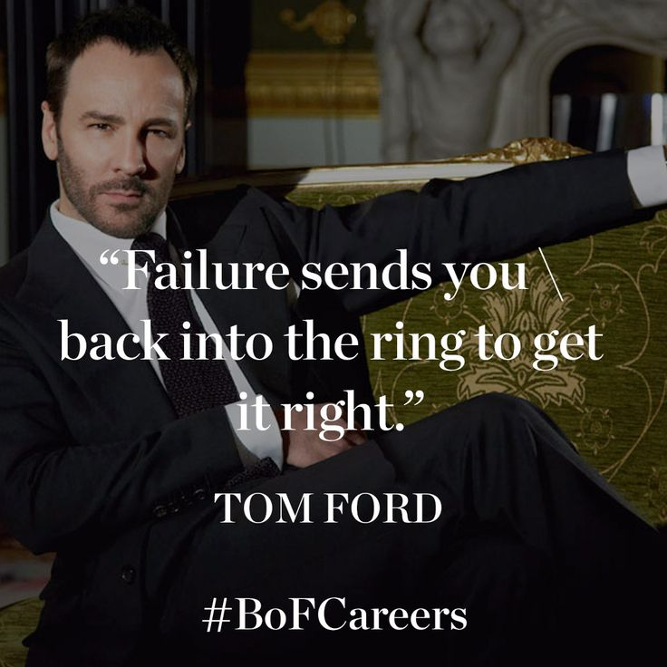 Today's #MondayMotivation comes from Tom Ford, who is credited with injecting sex appeal into Gucci and Yves Saint Laurent, before launching his own billion-dollar brand, which now includes womenswear, menswear and beauty.