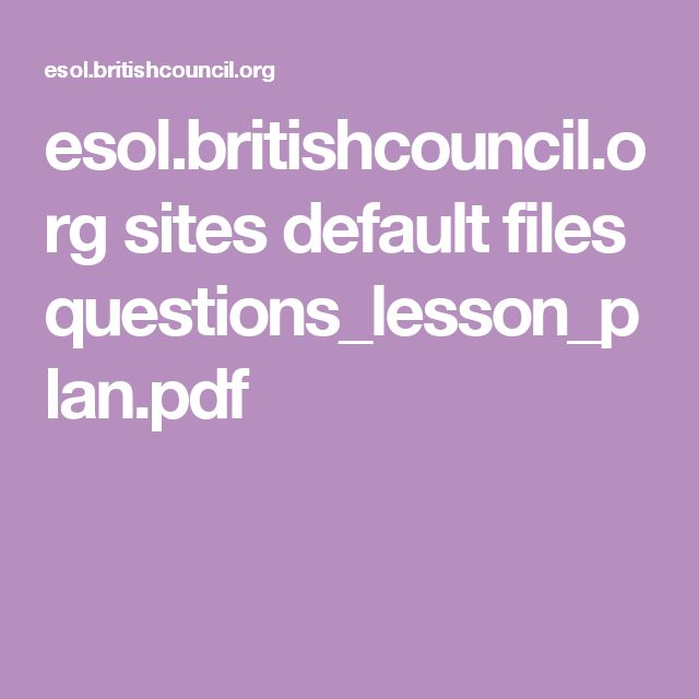 esol.britishcouncil.org sites default files questions_lesson_plan.pdf