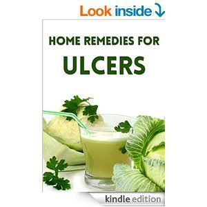 Home Remedies for Ulcers (ulcer, stomach ulcer, peptic ulcer, ulcer symptoms, stomach ulcer symptoms, ulcer treatment, mouth ulcer, mouth ulcers, cold sore, cold sore remedies, cold sores) - Kindle edition by Amanda Morgan. Professional & Technical Kindle eBooks @ Amazon.com.