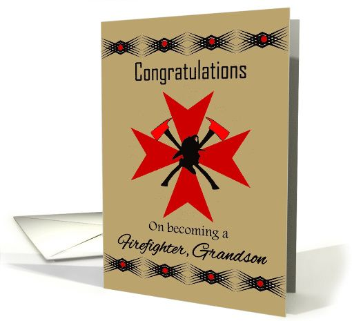 Grandson Firefighter - Congratulations on Becoming a Firefighter card ... Sending your Congrats and well wishes to your favourite firefighter family members or friends on becoming a firefighter... Congratulate them an tell them you are proud of them with this lovely digital art Greeting Card of a Maltese red cross, axes and Firefighter silhouette with decorative borders on a beige background.  All card cover designs can be further personalized upon Request to the Artist. ©2008-2015…