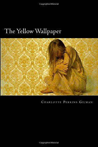 """a literary analysis of the story the yellow paper by charlotte perkins gilman Below is my detailed literary analysis of charlotte perkins gilman's short story """"the yellow wallpaper,"""" for my students and for me and for you."""