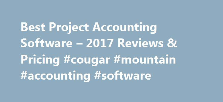Best Project Accounting Software – 2017 Reviews & Pricing #cougar #mountain #accounting #software http://kansas.remmont.com/best-project-accounting-software-2017-reviews-pricing-cougar-mountain-accounting-software/  # Project Accounting Software Buyer's Guide The project accounting software market is extremely complex. With such a large number of vendors, products and vertical industries in the space, it can be overwhelming to look for the right solution without some guidance. Specific…