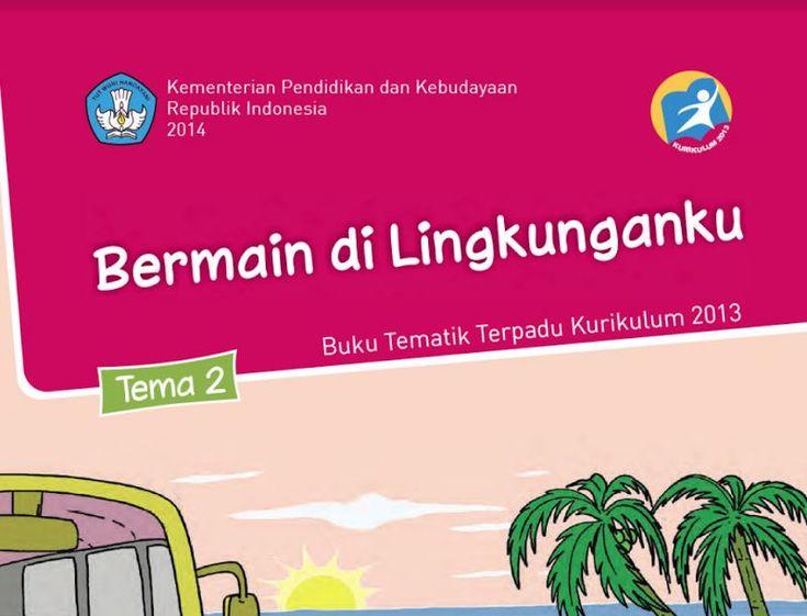 Download Buku Tematik Kurikulum 2013 Buku Siswa SD/MI Kelas 2 Tema 2 Bermain Di Lingkunganku Edisi Revisi Format PDF