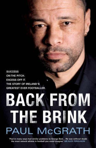 Centre Back - By Paul McGrath - Back from the Brink: The Autobiography by Paul McGrath,