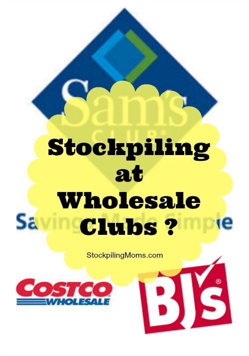 Stockpiling at Wholesale Clubs - tips and tricks to save money!