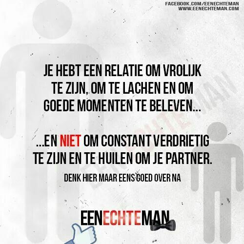 Je hebt een relatie om // Een echte man