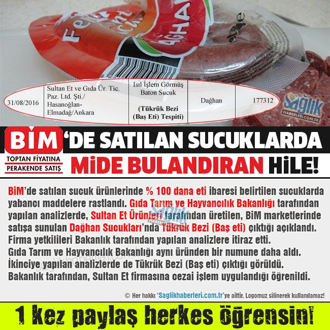 Türkiye'nin en çok market mağaza zincirine sahip olan BİM marketlerinde satılan sucukların içerisinde mide bulandıracak katkı maddeleri çıktı. Gıda Tarım ve Hayvancılık Bakanlığı tarafından yapılan analizler sonucunda bir çok firmanın insan sağlığını hiçe