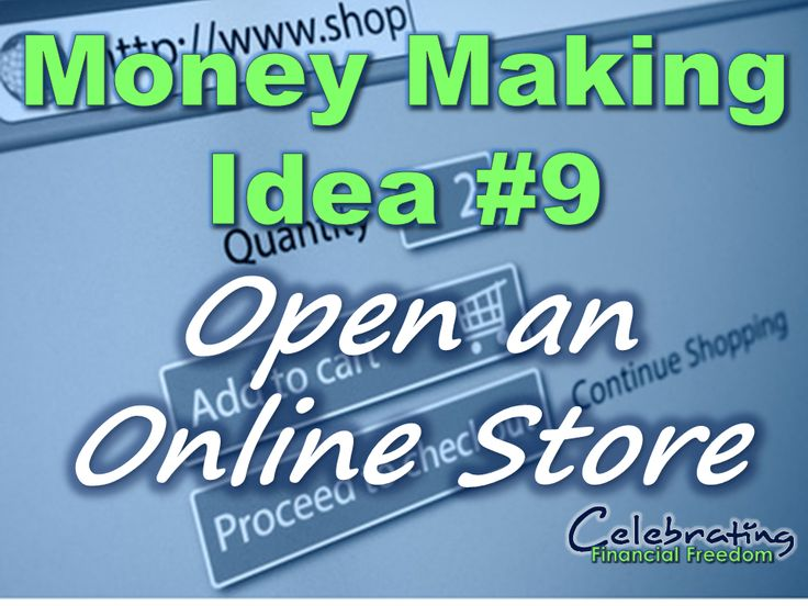 """Money Making Idea #9- Open and Online Store""  Learn how to open your own online store.  Make a part time income, or even replace your full time income."