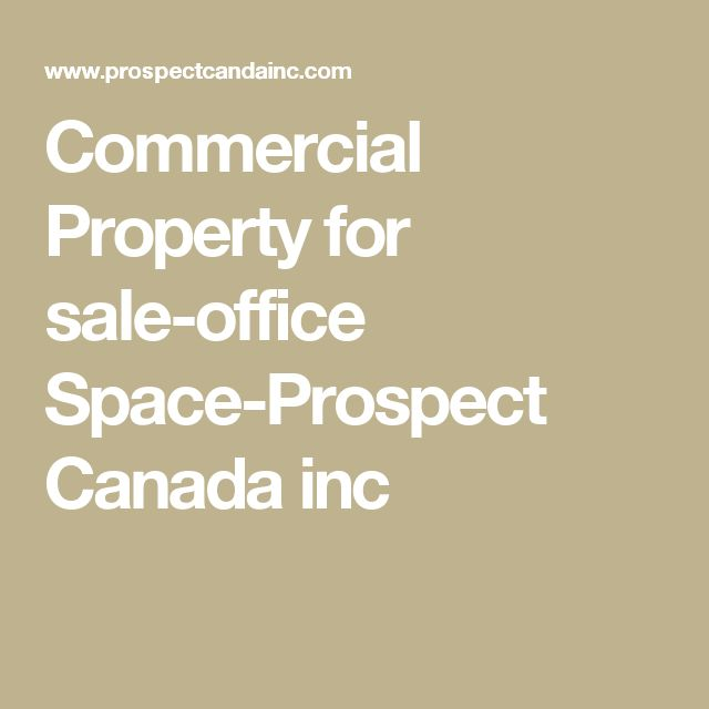 Commercial Property for sale-office Space-Prospect Canada inc