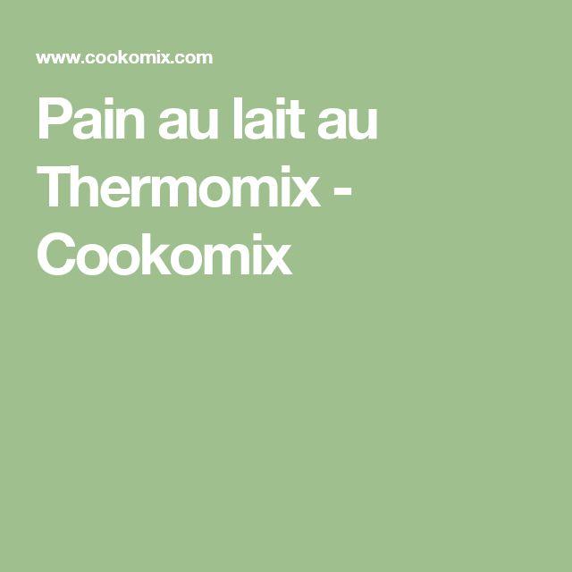 Pain au lait au Thermomix - Cookomix