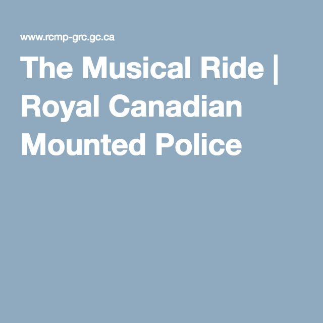 The Musical Ride   Royal Canadian Mounted Police