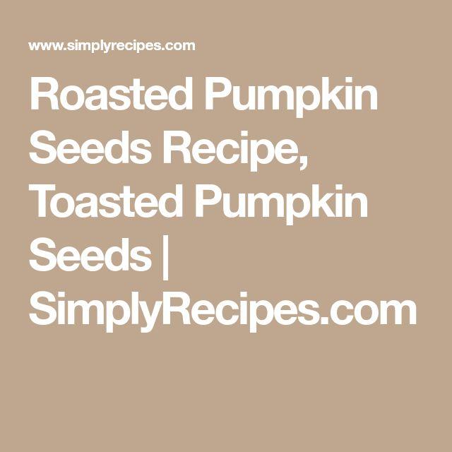 Roasted Pumpkin Seeds Recipe, Toasted Pumpkin Seeds   SimplyRecipes.com