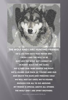 Picture No. 15  Poem - The Wolf and I Are Hunting Friends