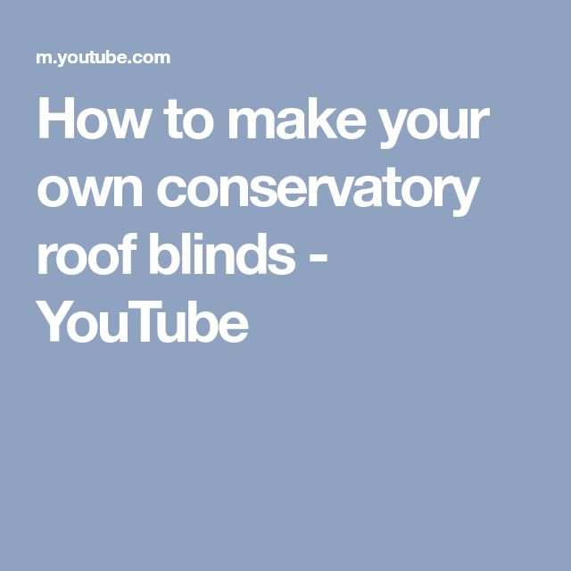How to make your own conservatory roof blinds - YouTube