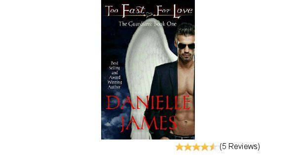 Too Fast for Love: By Author Danielle James #Hot, #Sexy, #Romance, #Humorous, #BookBoost, #Mustread