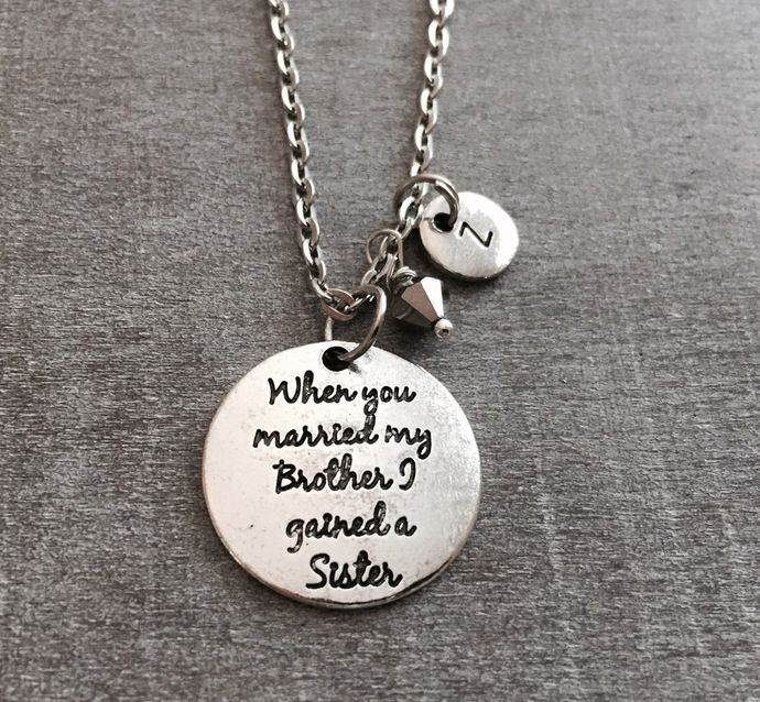 When you married my brother I gained a sister, Silver Necklace ,Sister In Law, Sister In Law Gift, Sister in Law Necklace, Charm Necklace by SAjolie, $18.95 USD
