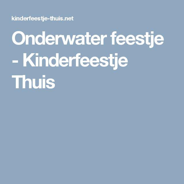 Onderwater feestje - Kinderfeestje Thuis