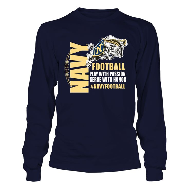 """Navy Football Apparel - Play with Passion T-Shirt, _Officially licensed Navy Football Apparel. _ The US Navy football team is highlighted during the 3rd season of the popular Showtime show """"A Season with Navy Football""""  The popular show that follows a NCAA football team through their season.  Follow the hashtag #ASeasonWith on Twitter and find... The Navy Midshipmen Collection, OFFICIAL MERCHANDISE  Available Products:          Gildan Long-Sleeve T-Shirt - $33.95 District Women's Premium…"""