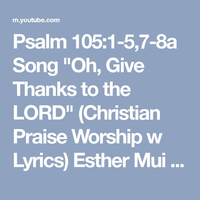 31 best general remedy music psalms images on pinterest psalm 1051 57 8a song oh give thanks stopboris Images