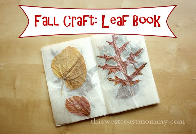 Fall Craft: Leaf Book - This West Coast Mommy **great idea for Autumn**