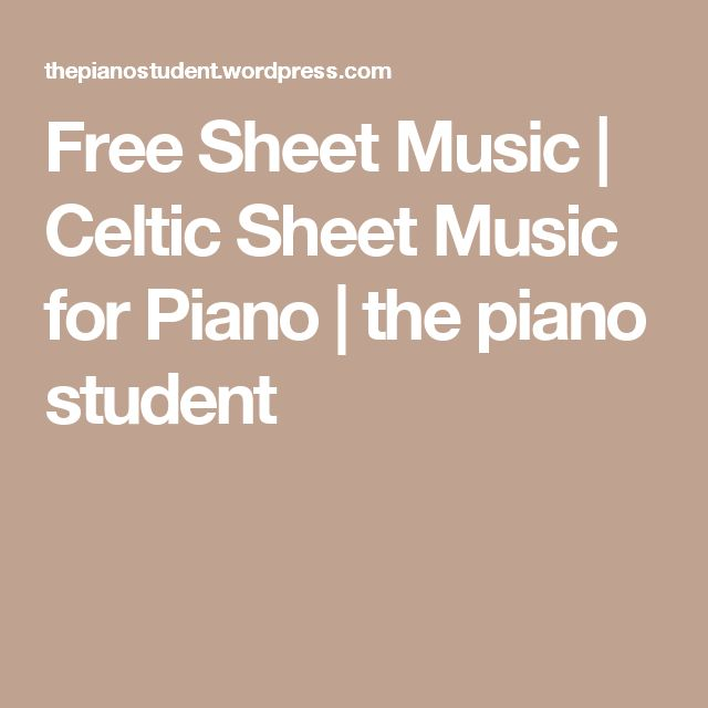 Free Sheet Music   Celtic Sheet Music for Piano   the piano student