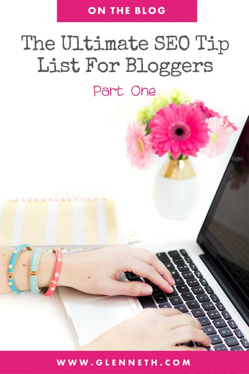 The ULTIMATE SEO Tip List for Bloggers | Glenneth.com