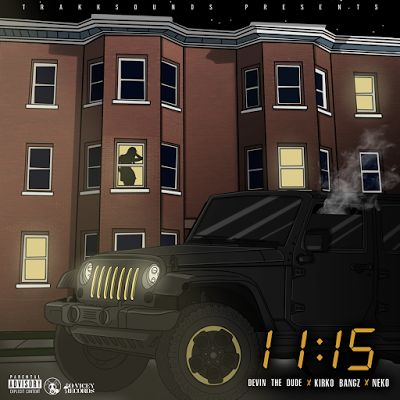 "TrakkSounds Ft. Devin The Dude Kirko Bangz x Neko ""11:15"""