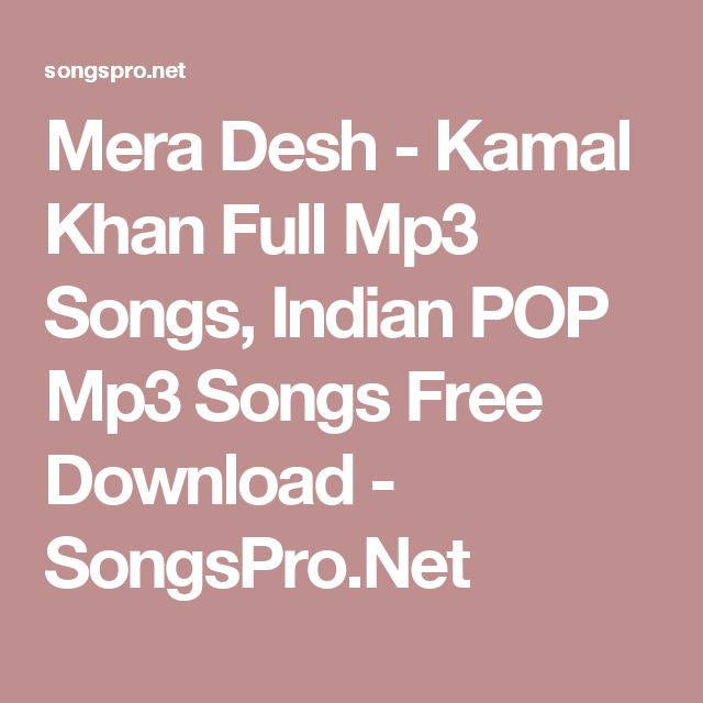 Mera Desh - Kamal Khan Full Mp3 Songs, Indian POP Mp3 Songs Free Download - SongsPro.Net