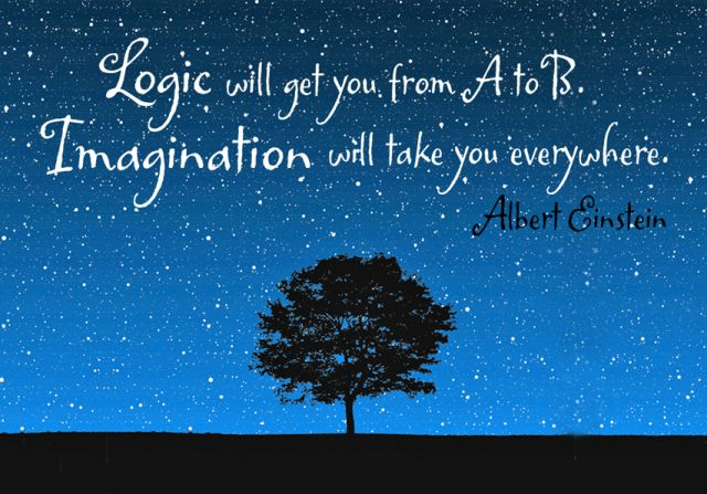 """Einstein on the power of imagination: """"Logic will get you from A to B. Imagination will take you everywhere."""""""