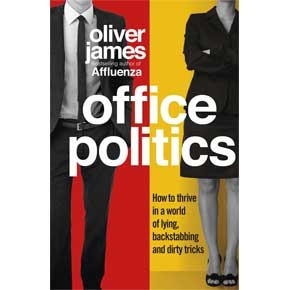 Book of the Month - February 2013: Office Politics | Oliver James