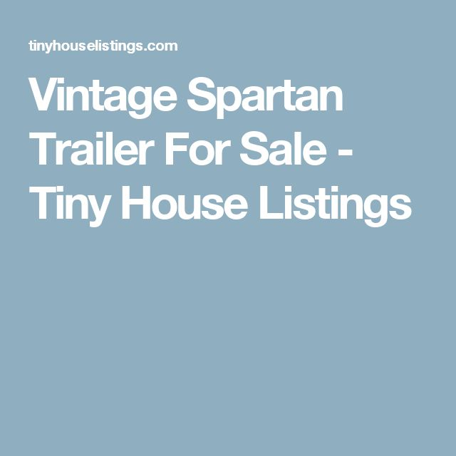 Vintage Spartan Trailer For Sale - Tiny House Listings
