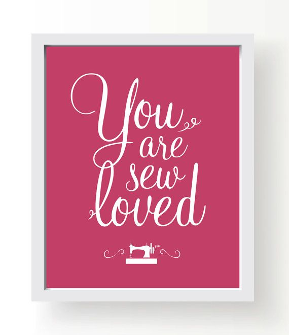 Printable art • Your Are Sew Loved • 8x10 • Sewing machine • Print • Hand lettering • Gift • Sewing Quote • Typography quote