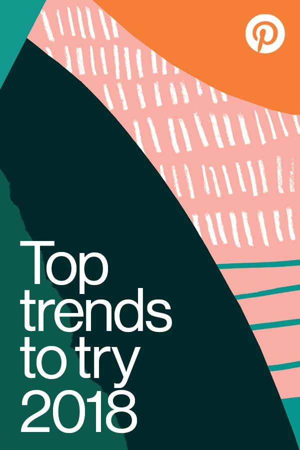 Skip the recaps and best-ofs… We've predicted the biggest trends for 2018 in food, home fashion and more. Check out the #Pinterest100