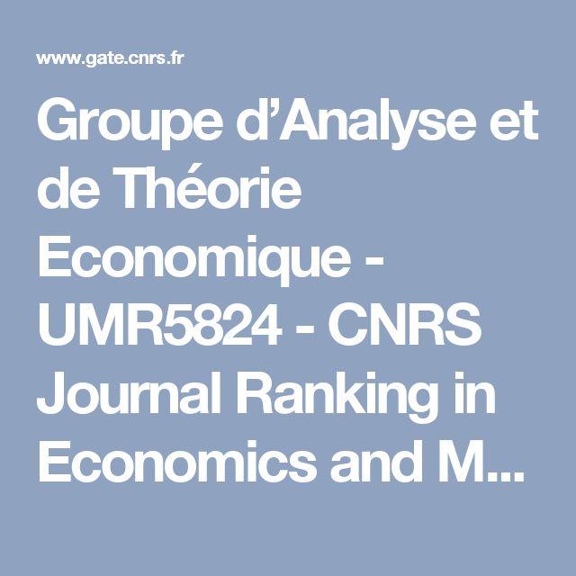 Groupe d'Analyse et de Théorie Economique - UMR5824 - CNRS Journal Ranking in Economics and Management May 2016