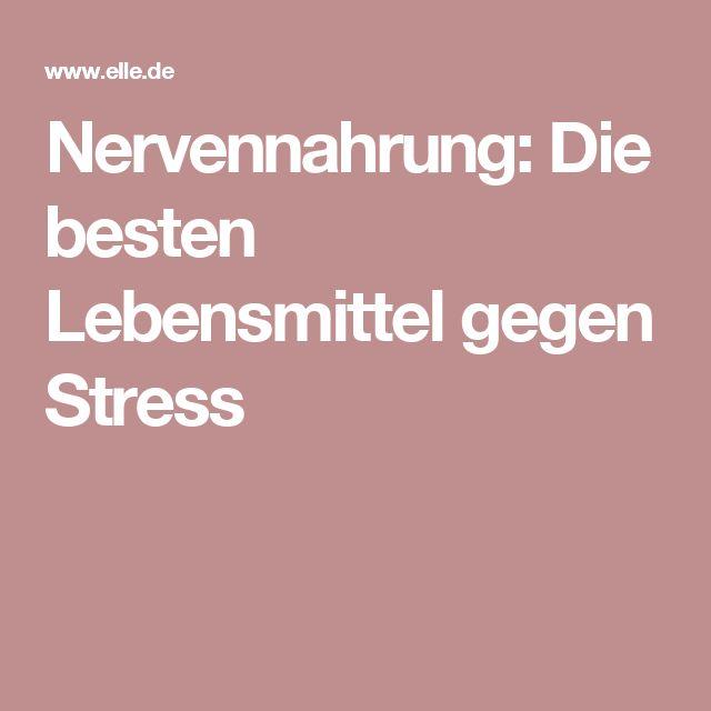 Nervennahrung: Die besten Lebensmittel gegen Stress