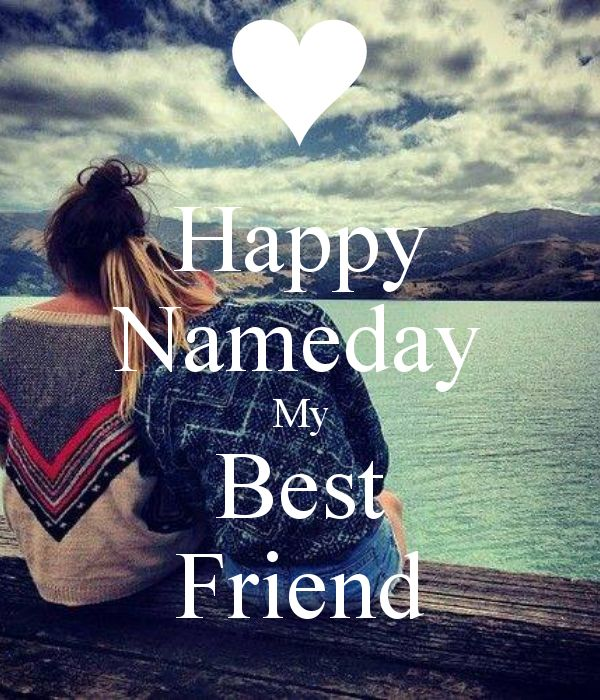 Happy Nameday My Best Friend