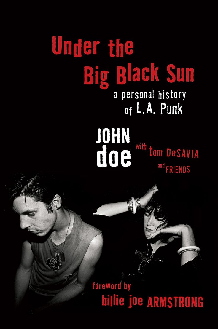 Under The Big Black Sun: A Personal History Of La Punk By John Doe And
