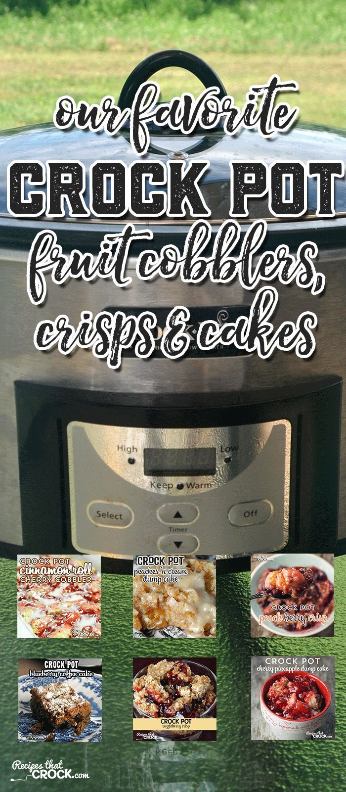 Our Favorite Crock Pot Fruit Cobblers, Crisps and Cakes and going to make you the most popular person at the potluck!