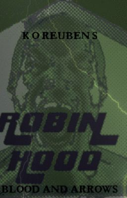 """""""Robin Hood:BLOOD AND ARROWS - Robin Harrison Senior"""" by koreuben - """"Being the sons of the most famous archer in the world (who happens to be named after the most famous…"""""""