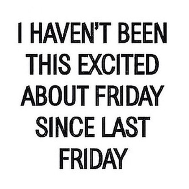 Funny Quotes About Friday Weekend: 594 Best Friday Images On Pinterest