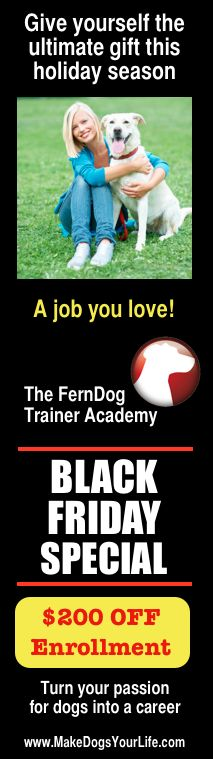 There's no better time to take that first step to become a dogs trainer and have a career you love and enjoy. For the entire Black Friday week take 200 dollars off your enrollment. http://makedogsyourlife.com/enroll/