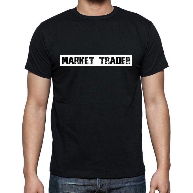 Market Trader t shirt, mens t-shirt, occupation, S Size, Black, Cotton