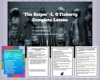 "This packet contains a complete lesson for Liam O'Flaherty's ""The Sniper"". You will find everything from pre-reading activities to end-of-lesson assessments with answer keys."