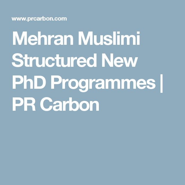 Mehran Muslimi Structured New PhD Programmes | PR Carbon