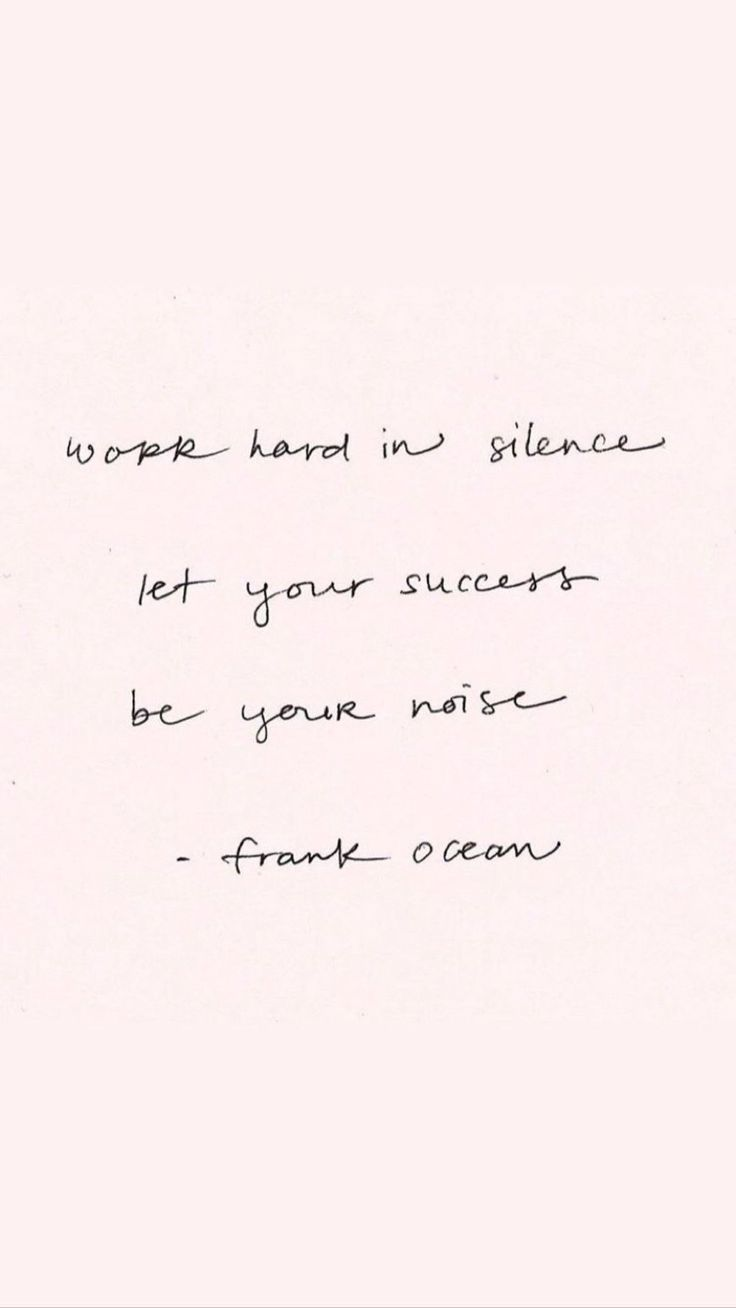 Work hard in silence and let success speak be your noise frank ocean Positive Qu