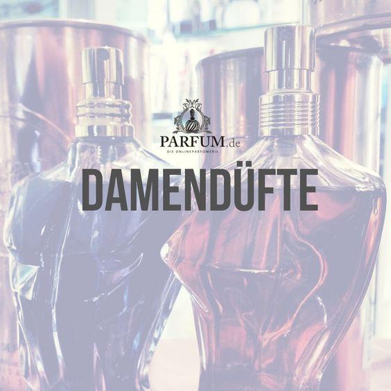 Damendüfte, Parfum für Frauen, Düfte für Frauen und Parfüm-Klassiker.