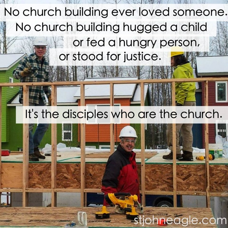 it's not the church building...it's the disciples.