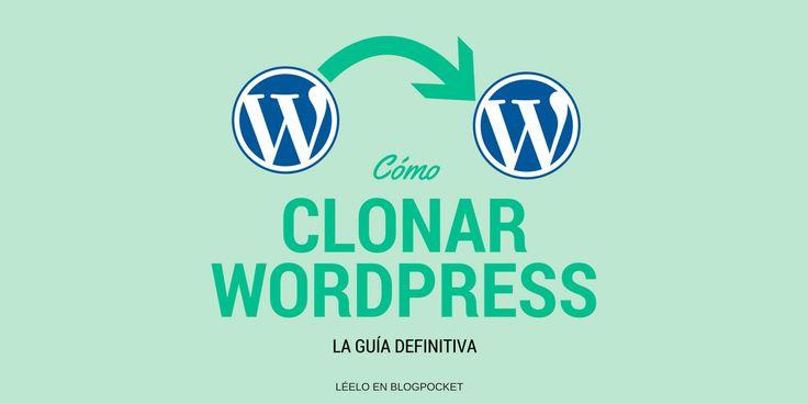 Como clonar wordpress. Guía definitiva #Howto